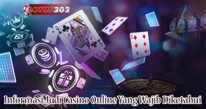 Informasi Judi Casino Online Yang Wajib Diketahui