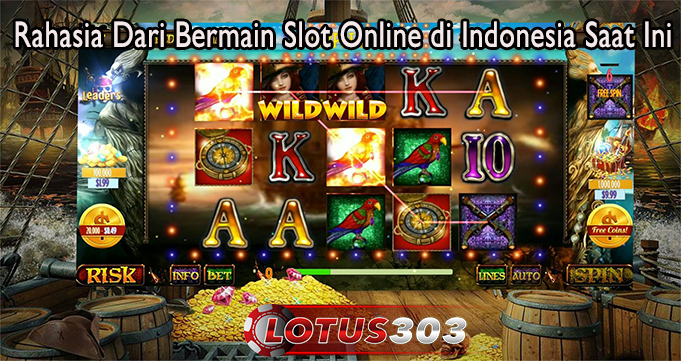 Rahasia Dari Bermain Slot Online di Indonesia Saat Ini